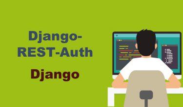 Django-Rest-Authのインストール、初期設定とログインまわり認証準備