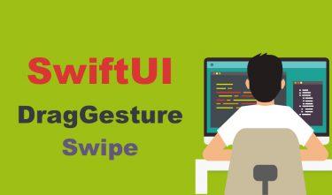 【SwiftUI】ドラッグジェスチャー(DragGesture)によるスワイプ(Swipe)動作の実装