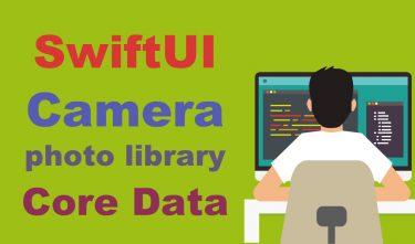 【SwiftUI】カメラ撮影画像とライブラリー画像のCoreDataへの保存と読み込み